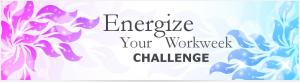 Energize Your Workweek Challenge